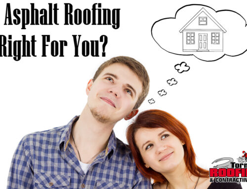 Is Asphalt Roofing Right For You?