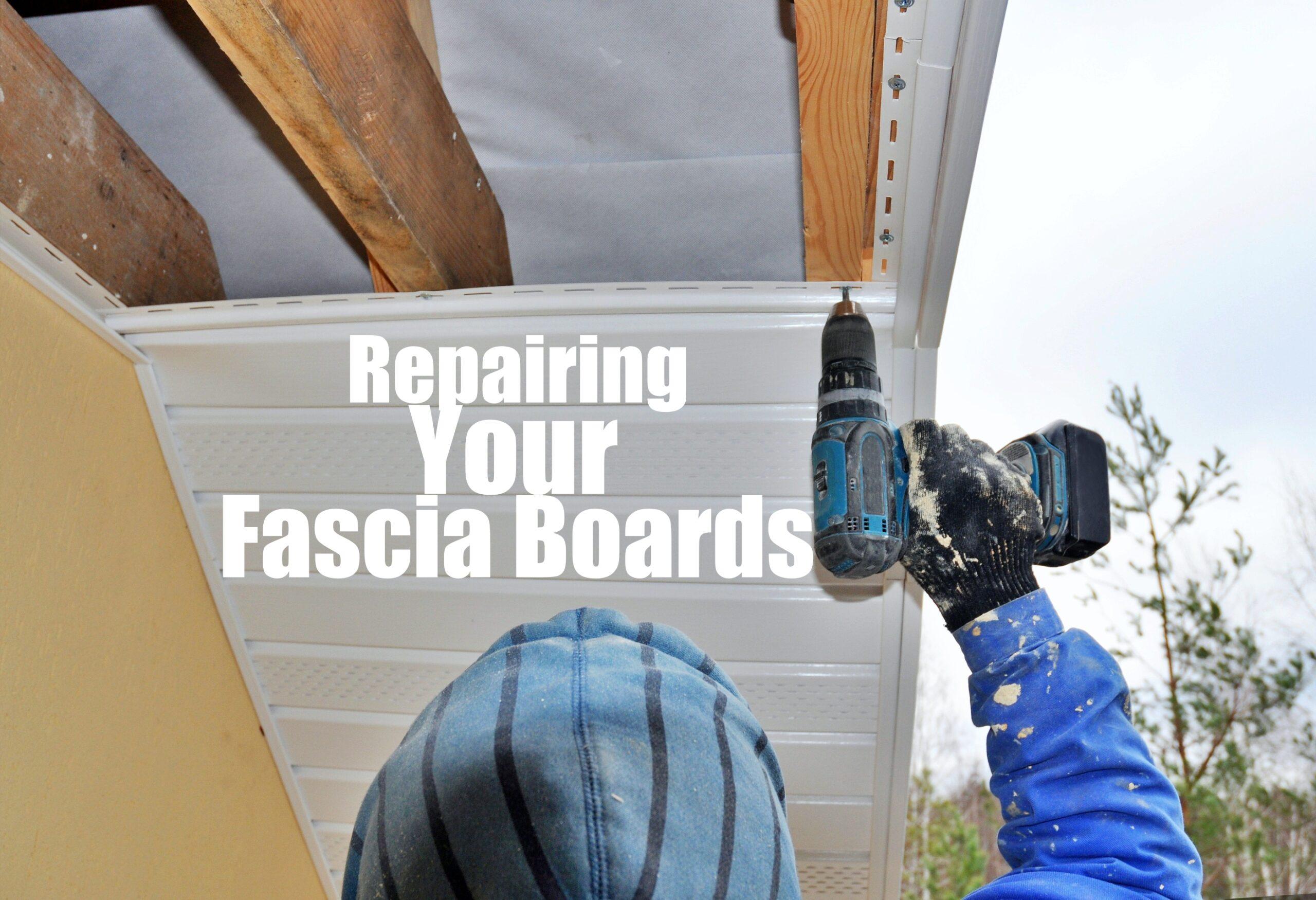repairing your fascia boards